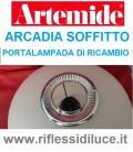 Artemide ricambio per Arcadia soffitto portalampada con attacco E27